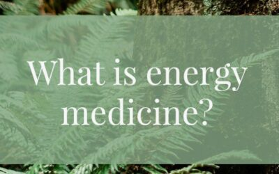 What is energy medicine?